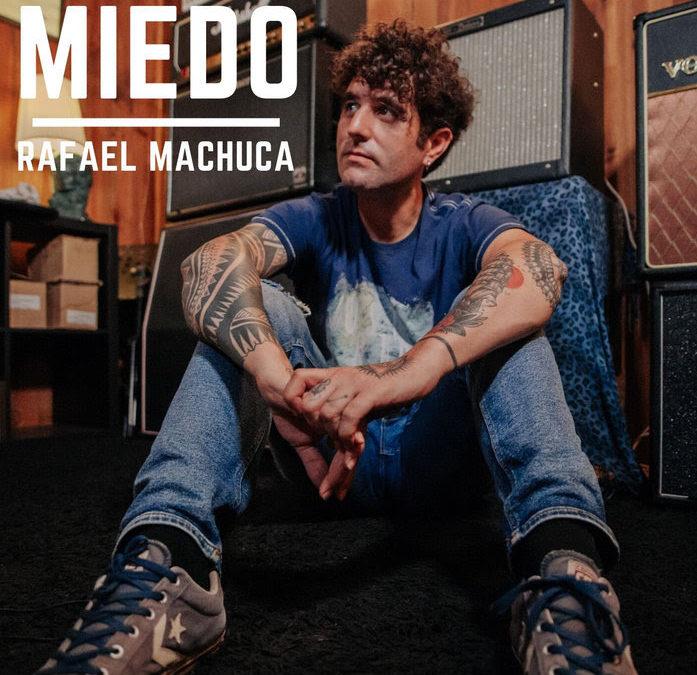 Llega el tercer single de Rafael Machuca, «Miedo»